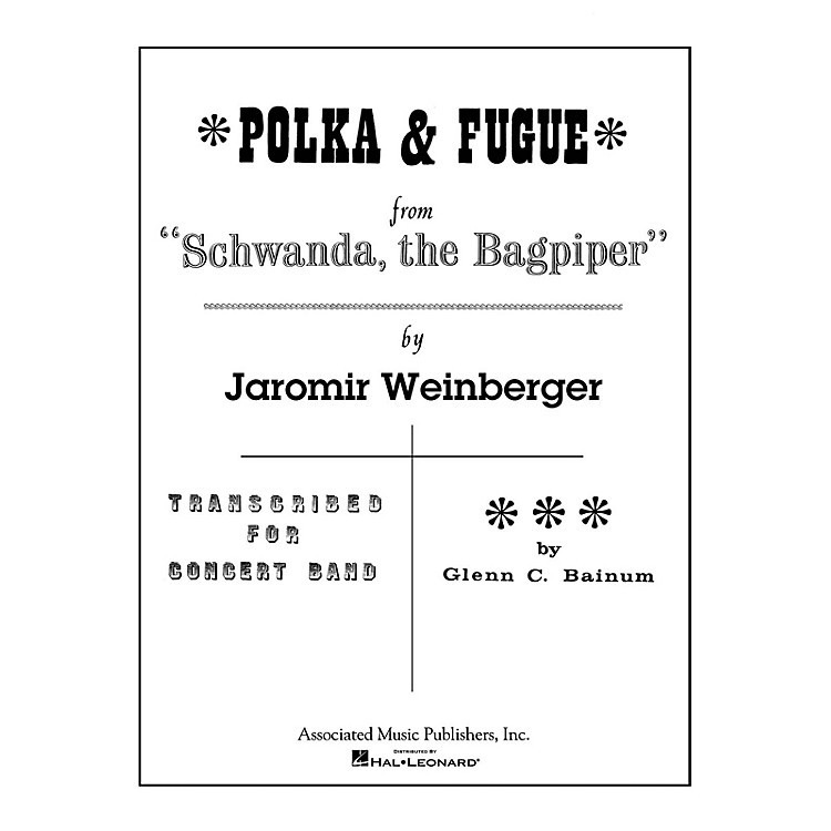 AssociatedPolka and Fugue from Schwanda, the Bagpiper Concert Band Level 4-5 Composed by Jaromir Weinberger