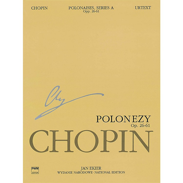 PWMPolonaises Series A: Ops. 26, 40, 44, 53, 61 (Chopin National Edition 6A, Volume VI) PWM Series Softcover