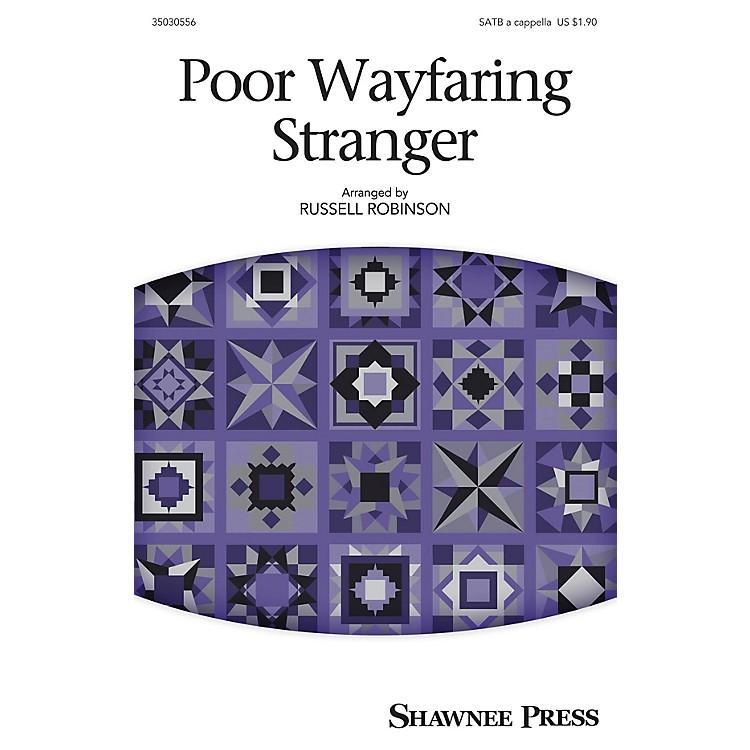 Shawnee PressPoor Wayfaring Stranger SATB a cappella arranged by Russell Robinson