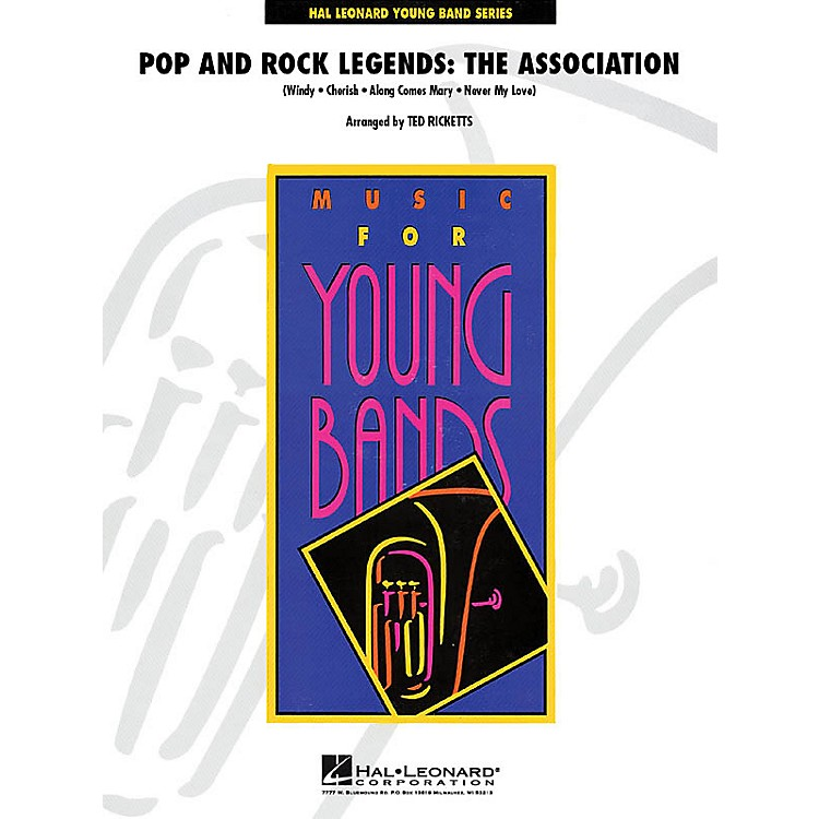 Hal LeonardPop and Rock Legends: The Association - Young Concert Band Level 3 by Ted Ricketts