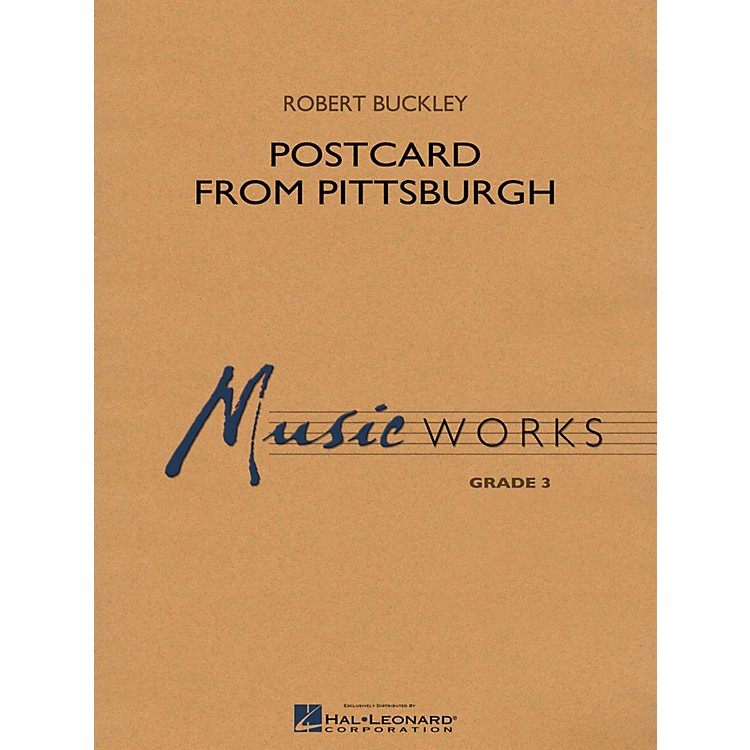 Hal Leonard Postcard From Pittsburgh - MusicWorks Concert Band Grade 3