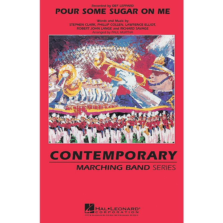 Hal LeonardPour Some Sugar On Me Marching Band Level 3 by Def Leppard Arranged by Paul Murtha