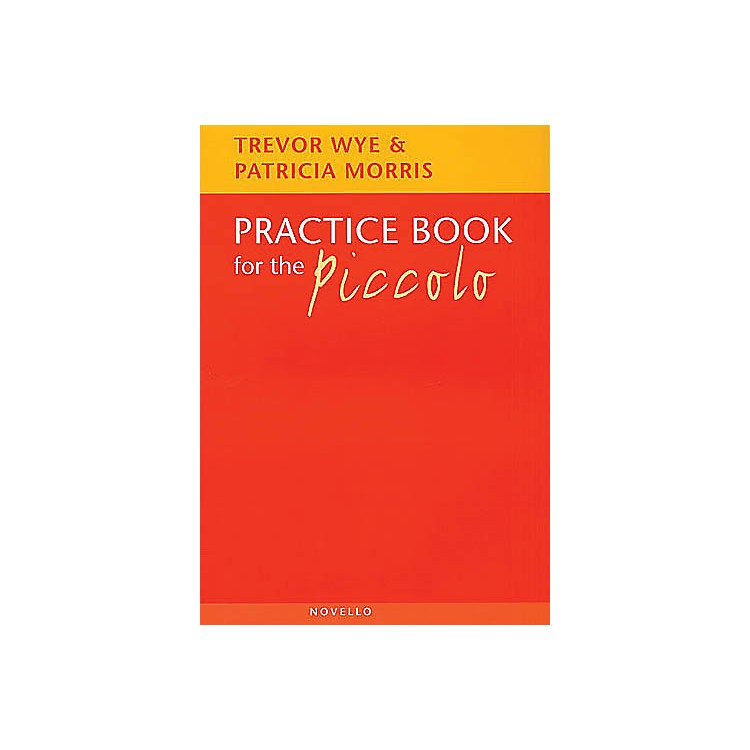 Novello Practice Book for the Piccolo Music Sales America Series Softcover Written by Trevor Wye