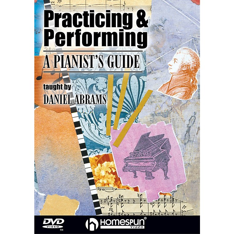 HomespunPracticing & Performing (A Pianist's Guide) Homespun Tapes Series DVD Performed by Daniel Abrams