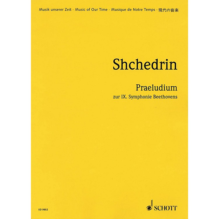 SchottPraeludium on Beethoven's Symphony No. 9 (Study Score) Study Score Series Composed by Rodion Shchedrin