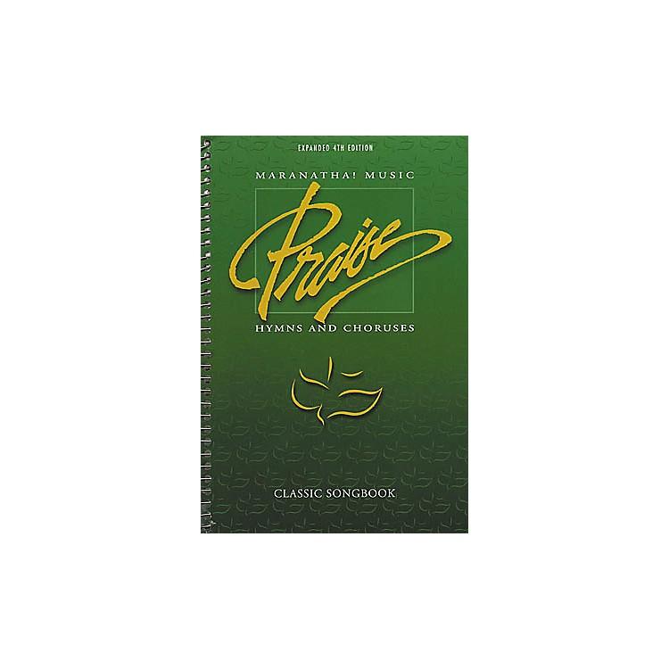 Maranatha! Music Praise Hymns And Choruses 4th Edition