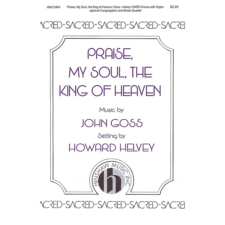 Hinshaw Music Praise, My Soul, the King of Heaven SATB arranged by Howard Helvey