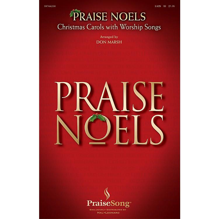 PraiseSongPraise Noels SATB composed by Don Marsh