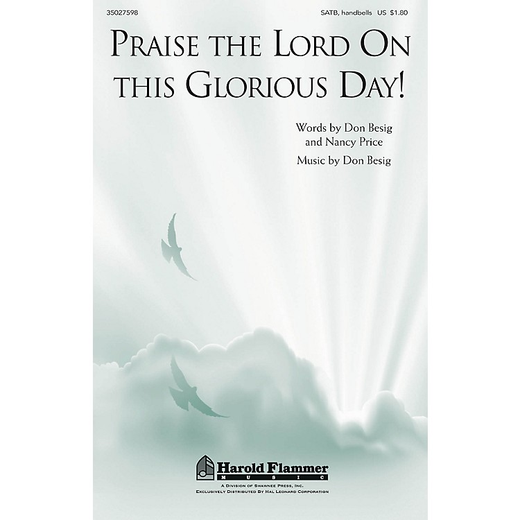 Shawnee PressPraise the Lord on This Glorious Day! SATB, HANDBELLS composed by Don Besig