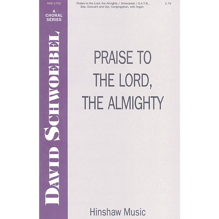 Hinshaw Music Praise to the Lord the Almighty SATB arranged by David Schwoebel