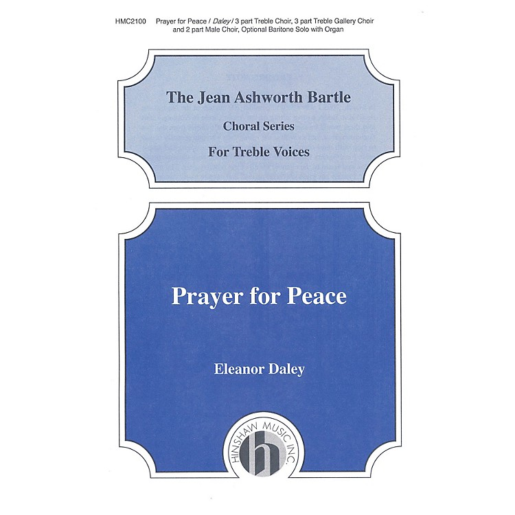 Hinshaw MusicPrayer for Peace 3 Part composed by Eleanor Daley