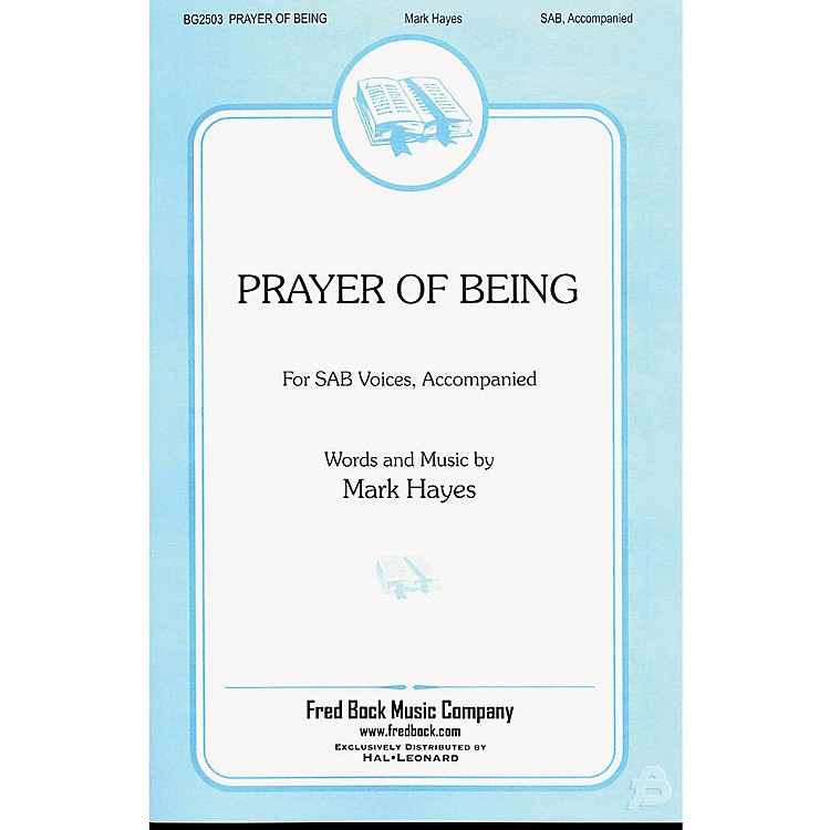 Fred Bock MusicPrayer of Being SAB composed by Mark Hayes