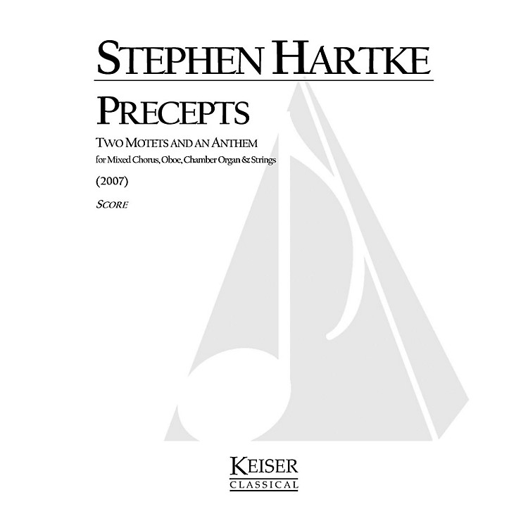 Lauren Keiser Music Publishing Precepts: Two Motets and an Anthem Full Score Composed by Stephen Hartke