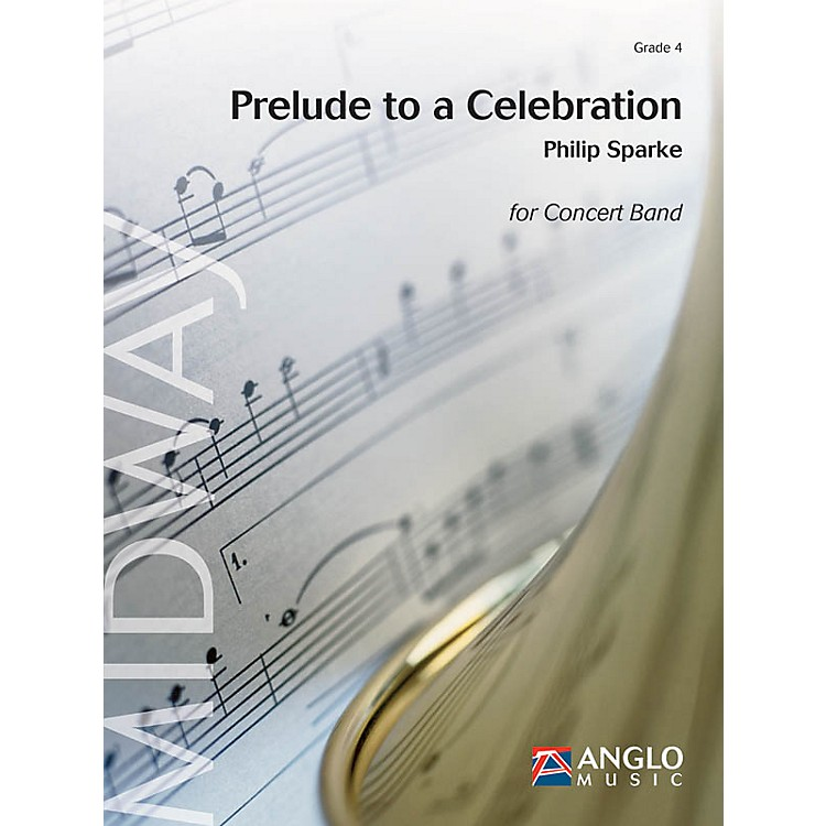Anglo Music PressPrelude to a Celebration (Grade 4 - Score Only) Concert Band Level 4 Composed by Philip Sparke