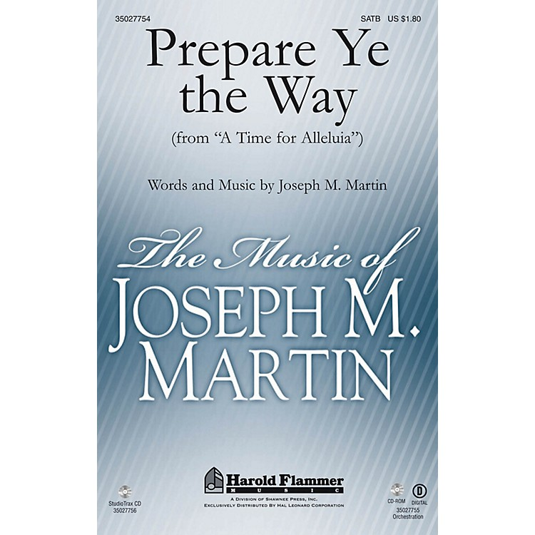 Shawnee PressPrepare Ye the Way (from A Time for Alleluia) ORCHESTRATION ON CD-ROM Composed by Joseph M. Martin