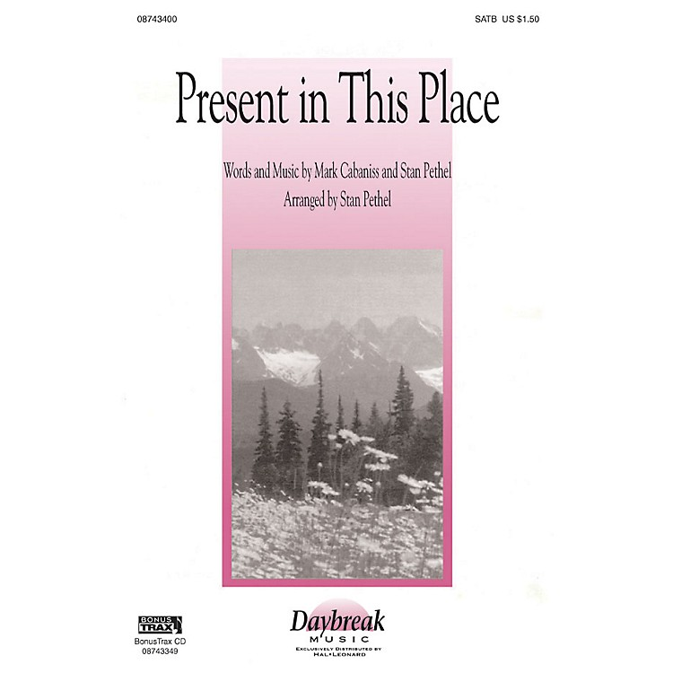 Hal LeonardPresent in This Place SATB arranged by Stan Pethel