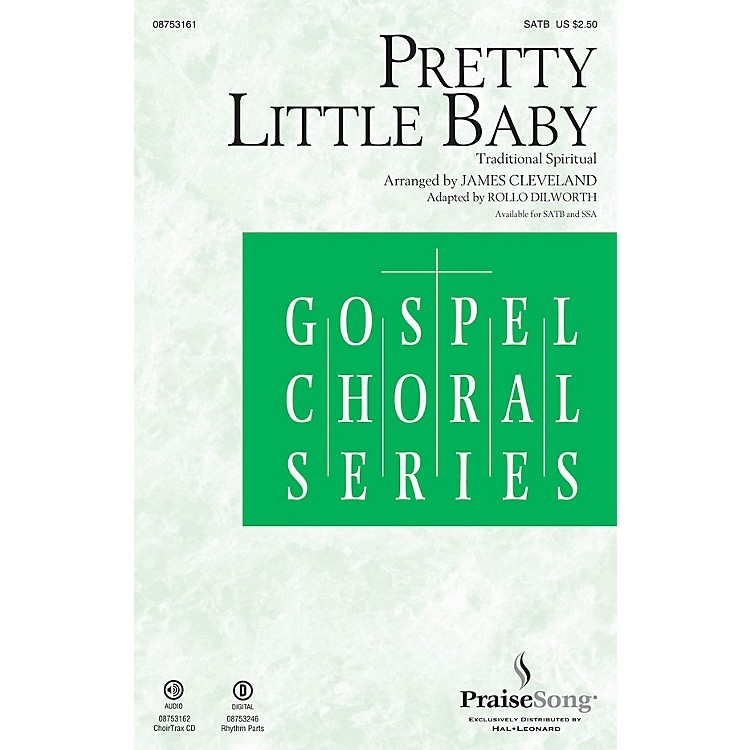 PraiseSongPretty Little Baby CHOIRTRAX CD by James Cleveland Arranged by Rollo Dilworth