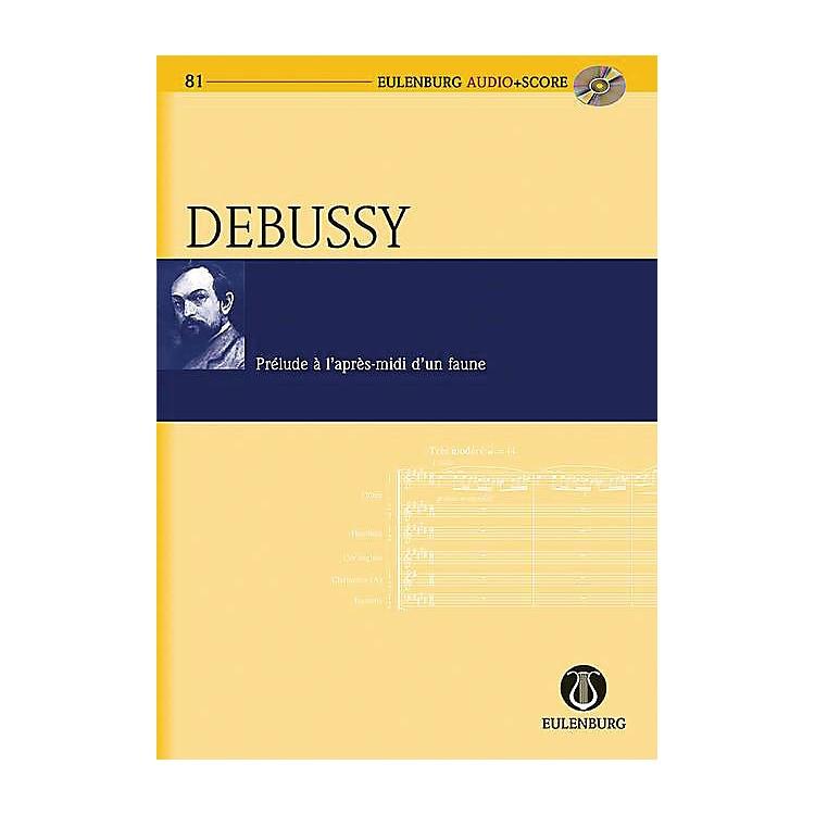 EulenburgPrélude à l'après-midi d'un faune Eulenberg Audio plus Score Series Softcover with CD by Claude Debussy