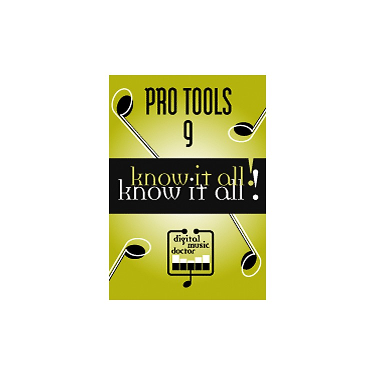 Digital Music DoctorPro Tools 9 - Know It All! DVD