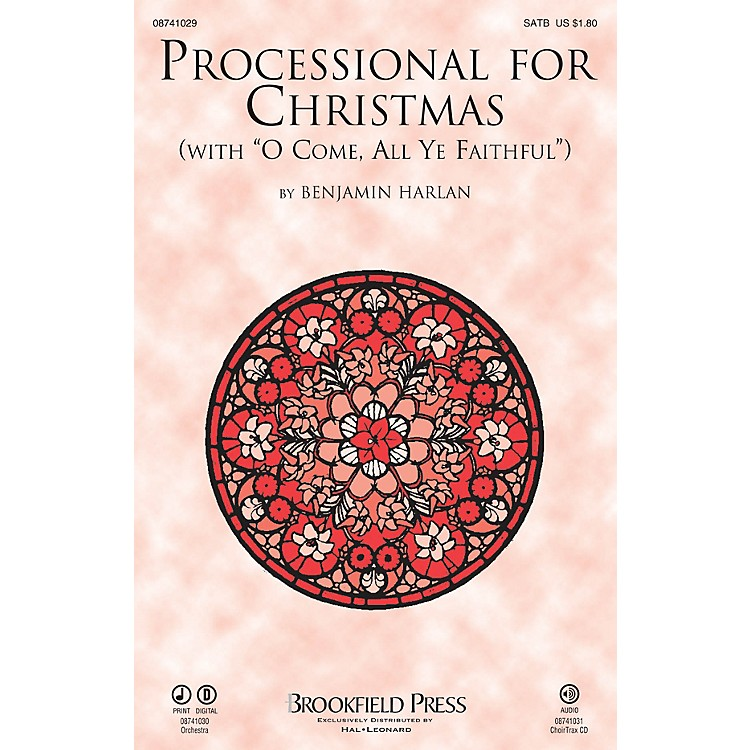 BrookfieldProcessional for Christmas (with O Come, All Ye Faithful) CHOIRTRAX CD Arranged by Benjamin Harlan