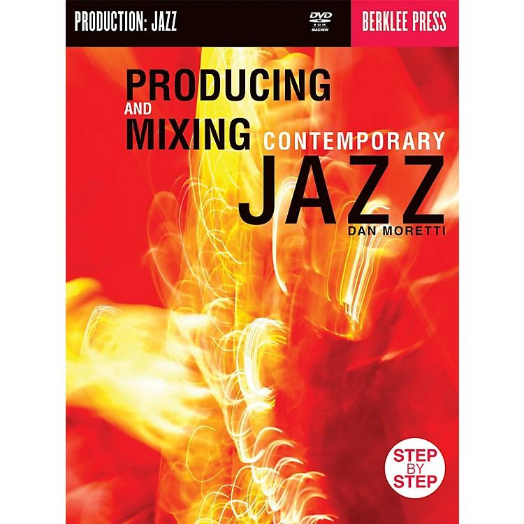 Berklee PressProducing & Mixing Contemporary Jazz Berklee Guide Series CD-ROM Written by Dan Moretti