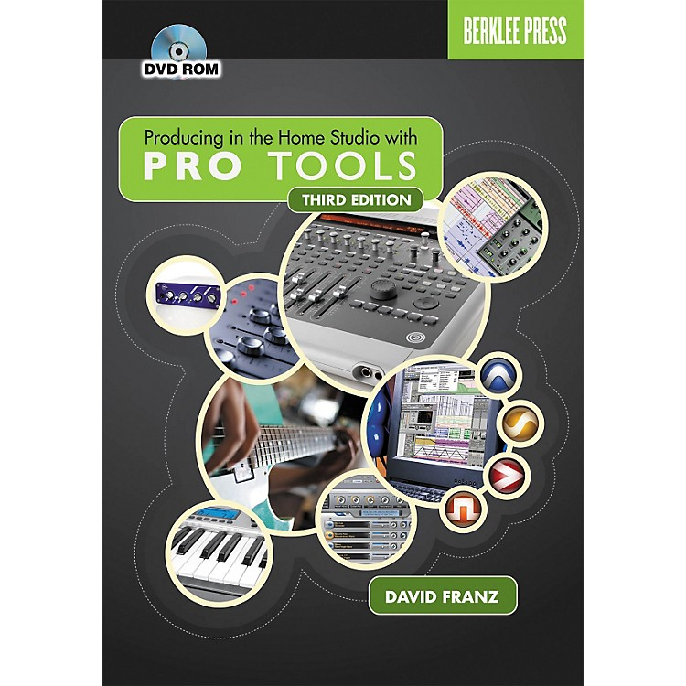 Berklee PressProducing in the Home Studio with Pro Tools 3rd Edition (Book/DVD)