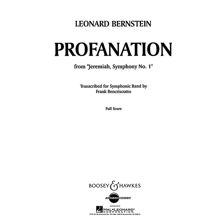 Boosey and HawkesProfanation (from Jeremiah, Symphony No. 1) Concert Band by Leonard Bernstein Arranged by Frank Bencriscutto