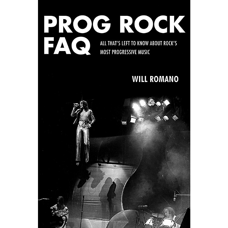 Backbeat BooksProg Rock FAQ: All That's Left To Know About Rock's Most Progressive Music
