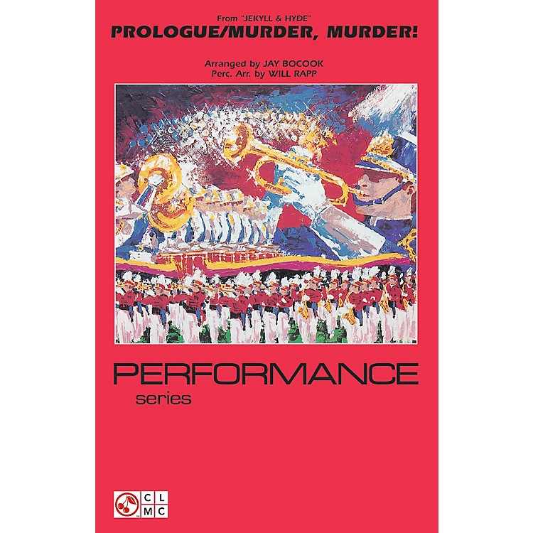 Cherry LanePrologue/Murder, Murder! (from Jekyll & Hyde) Marching Band Level 4 Arranged by Jay Bocook