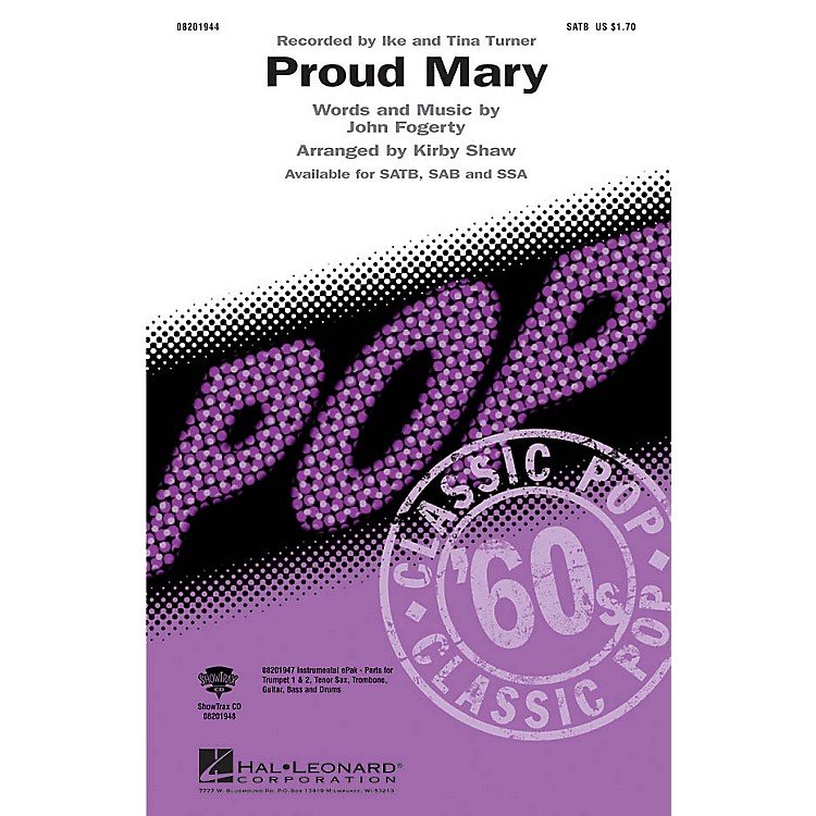 Hal Leonard Proud Mary SAB by Tina Turner Arranged by Kirby Shaw