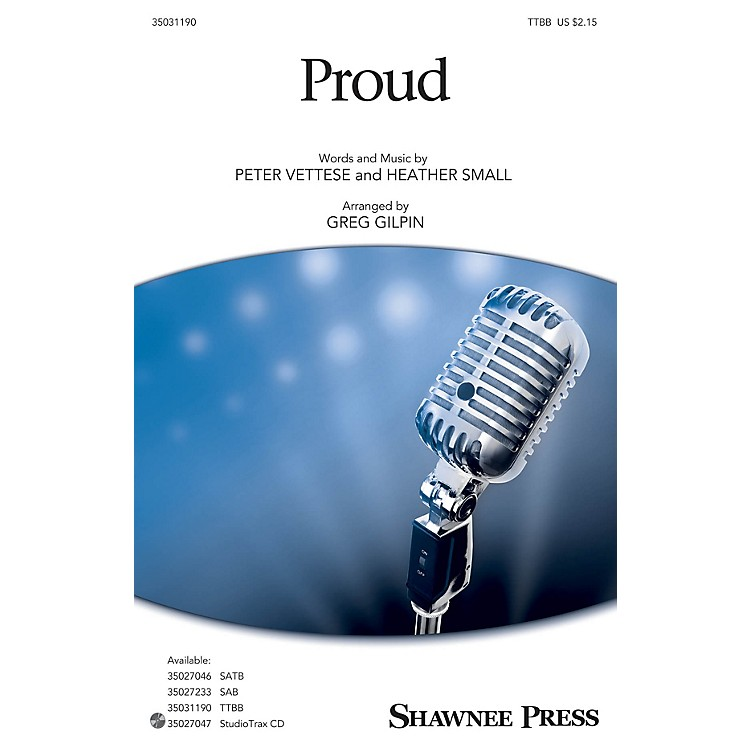 Shawnee PressProud TTBB arranged by Greg Gilpin