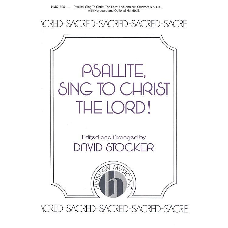 Hinshaw MusicPsallite, Sing to Christ the Lord SATB arranged by David Stocker