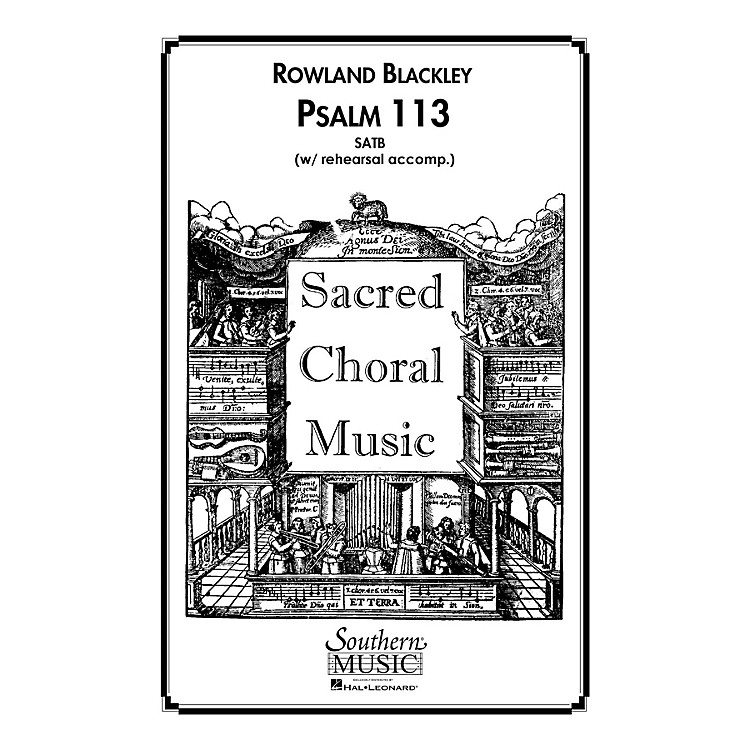 Hal Leonard Psalm 113 (Choral Music/Octavo Sacred Satb) SATB Composed by Blackley, Rowland
