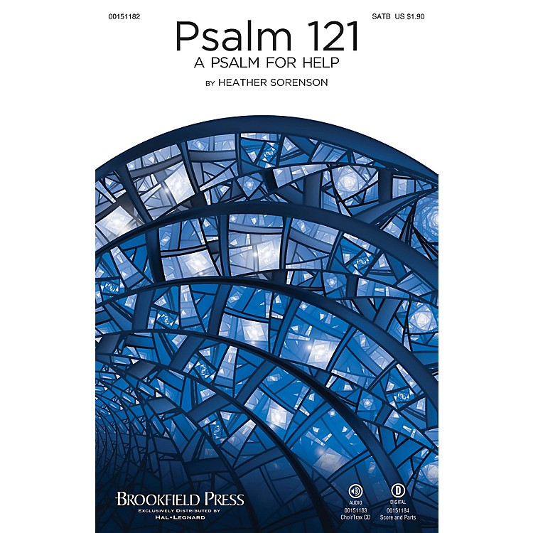BrookfieldPsalm 121 (A Psalm for Help) SATB composed by Heather Sorenson