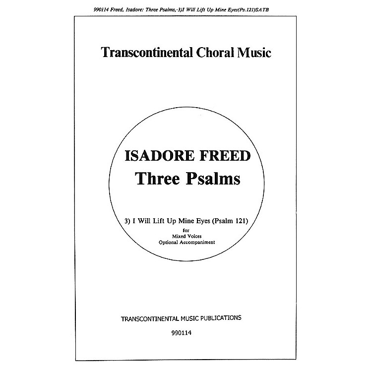 Transcontinental MusicPsalm 121: I Will Lift Up Mine Eyes (from Three Psalms) SATB composed by Isadore Freed