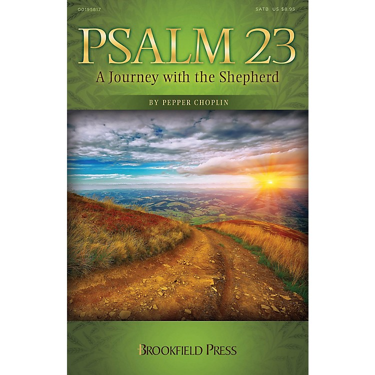 BrookfieldPsalm 23 (A Journey with the Shepherd) SATB composed by Pepper Choplin