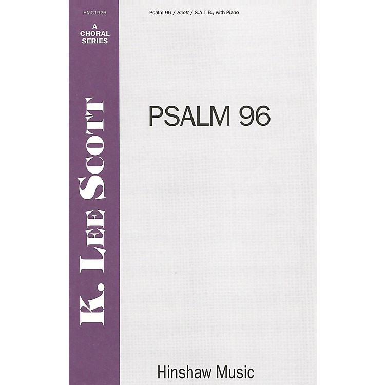Hinshaw MusicPsalm 96 (A New-made Song) SATB composed by K. Lee Scott