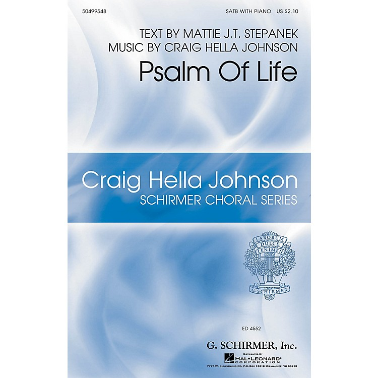 G. SchirmerPsalm of Life SATB composed by Craig Hella Johnson