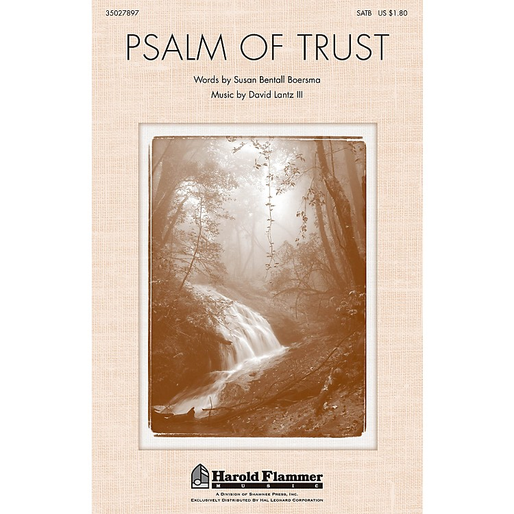 Shawnee PressPsalm of Trust SATB composed by David Lantz III