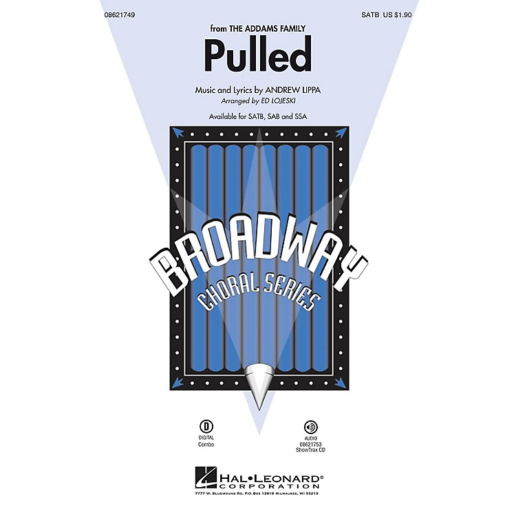 Hal Leonard Pulled (from The Addams Family) SSA Arranged by Ed Lojeski