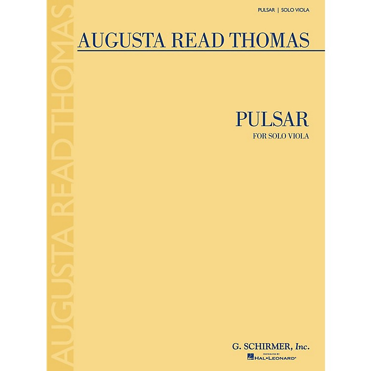 G. Schirmer Pulsar (Solo Viola) String Series Composed by Augusta Read Thomas