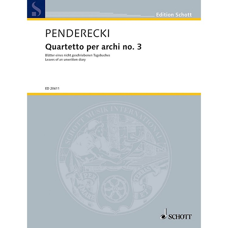 Schott Music Quartetto per archi no. 3 (Leaves of an unwritten diary) String Series Composed by Krzysztof Penderecki