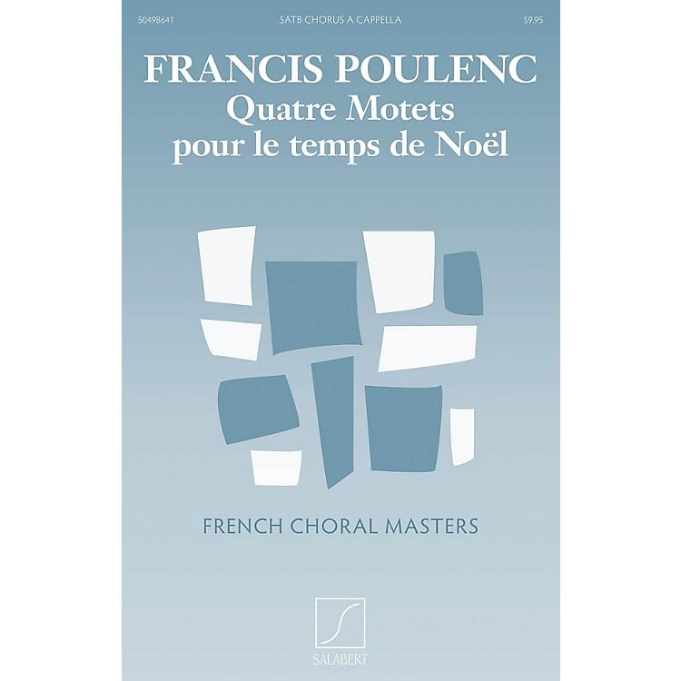 Editions SalabertQuatre motets pour le Temps de Noel Composed by Francis Poulenc