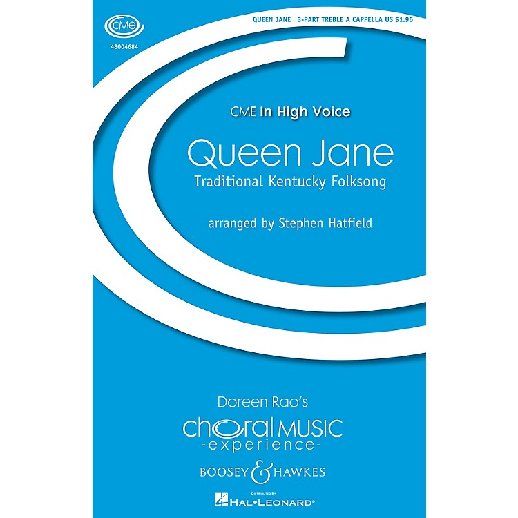 Boosey and HawkesQueen Jane (CME In High Voice) 3 Part Treble A Cappella arranged by Stephen Hatfield