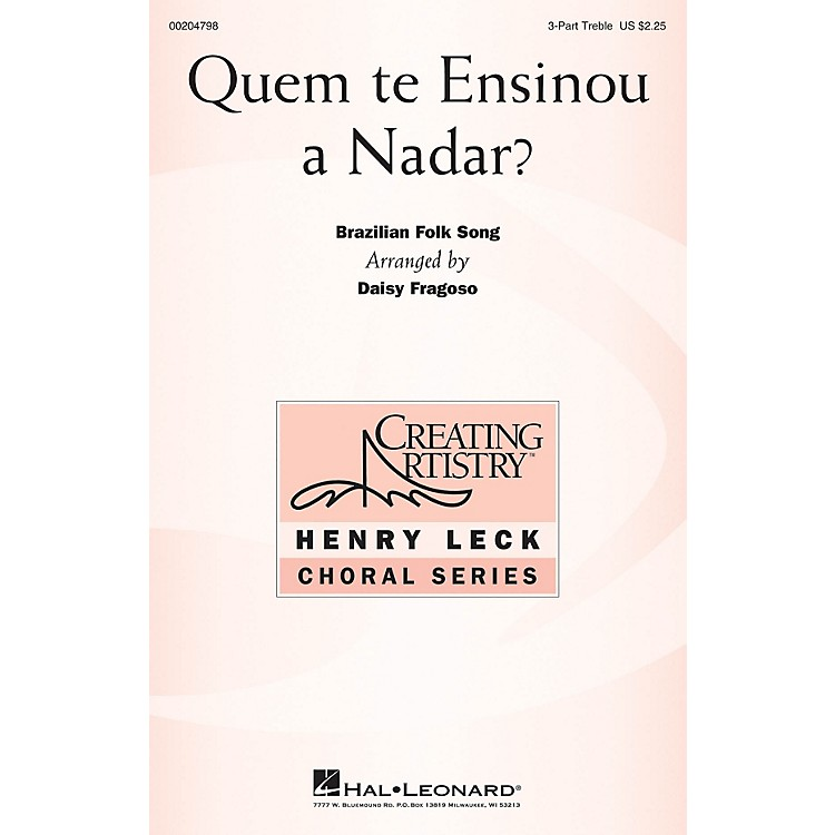 Hal LeonardQuem te Ensinou a Nadar? 3 Part Treble arranged by Daisy Fragoso