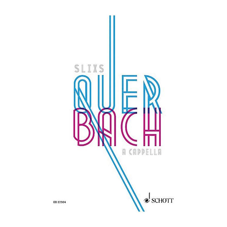 SchottQuer Bach A Cappella SATB Composed by Johann Sebastian Bach Arranged by Michael Eimann