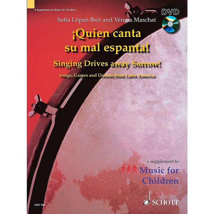 SchottQuien Canta Su Mal Espanta (Singing Drives Away Sorrow) - Book/DVD