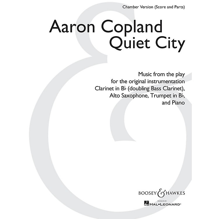 Boosey and HawkesQuiet City Boosey & Hawkes Chamber Music by Aaron Copland Arranged by Christopher Brellochs