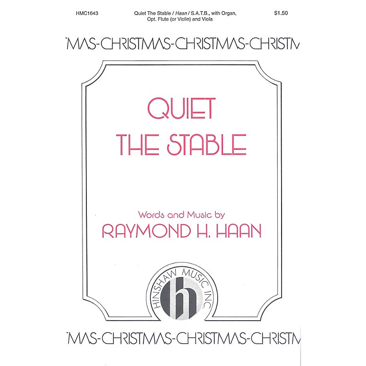Hinshaw MusicQuiet the Stable SATB composed by Raymond Haan