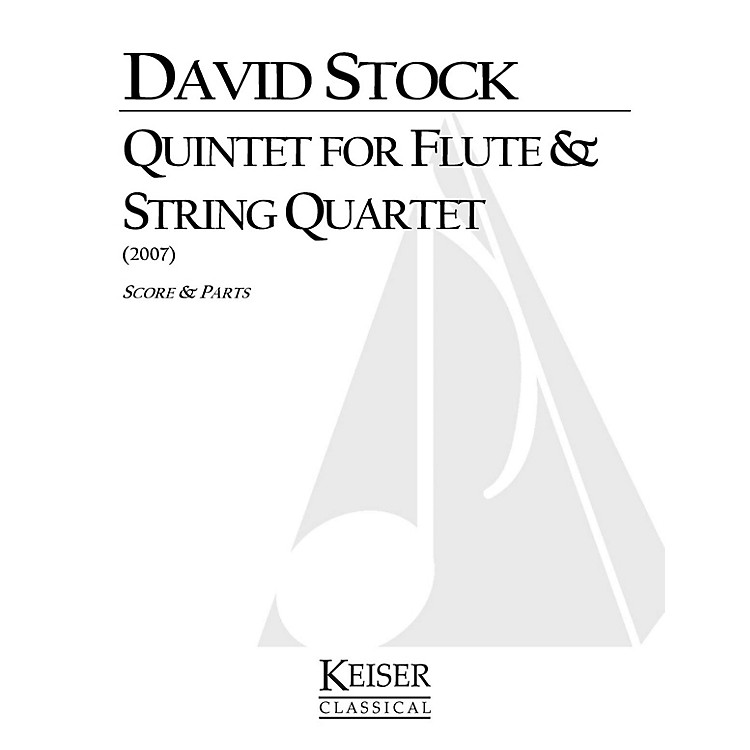 Lauren Keiser Music PublishingQuintet for Flute and String Quartet LKM Music Series Composed by David Stock